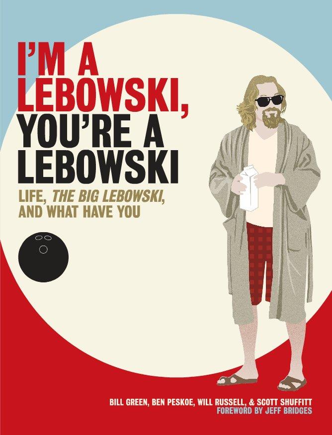 I'm a Lebowski, You're a Lebowski